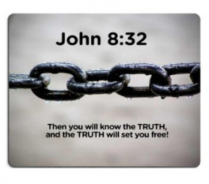 Great Bible Quote - Then You Will Know the Truth