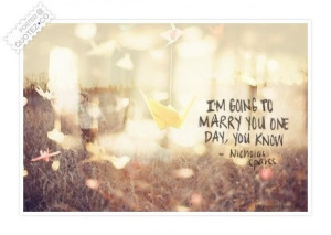 Marry you one day quote