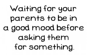 angry, ask, before, good, mood, parents, quote, quotes, something ...