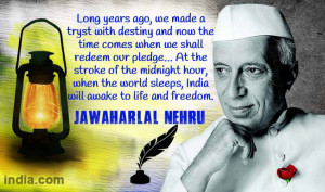 jawaharlal nehru quotes long years ago we made a tryst with destiny ...
