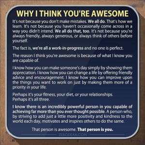 That person is awesome. That person is you .