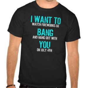 Funny fireworks quote tshirts