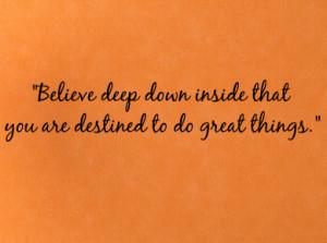 Believe Deep Down Inside II Wall Decals