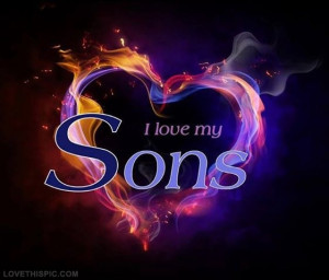 Love My Son Quotes For Facebook I love my sons