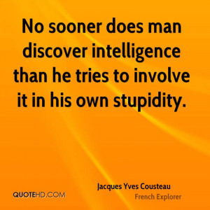 Jacques Yves Cousteau Intelligence Quotes