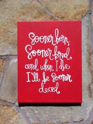 Oklahoma Sooner canvas; love this quote!