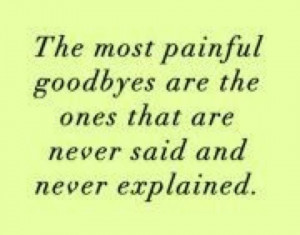Goodbyes - We only part to meet again.