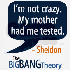 im_not_crazy_sheldon_quote_long_sleeve_tshirt.jpg?color=White&height ...