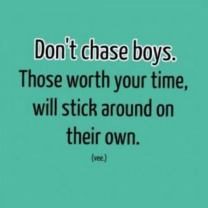 Chasing #boys #QUOTES #love #truelove #confident #confidence # ...