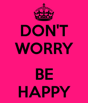 dont worry be happy wallpaper dont worry be happy wallpaper