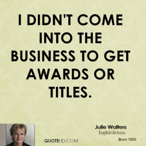 Julie Walters Business Quotes