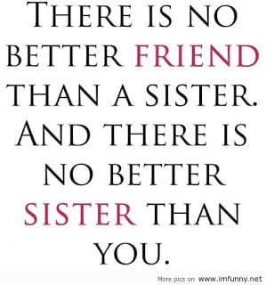 ... you ll be my chello sister till the end shaleny my little sister