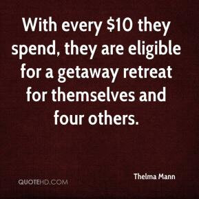 With every $10 they spend, they are eligible for a getaway retreat for ...