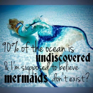 ... of the ocean, and not to scare you but yes us mermaids do have wifi