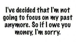 If I owe you money...