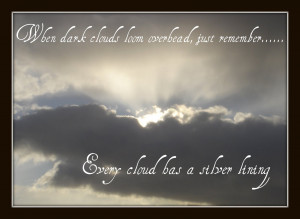 ... yes it is true every dark cloud does have a silver lining tuesday
