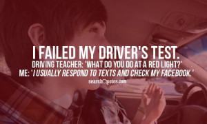 failed my Driver's test. Driving teacher: 'What do you do at a red ...