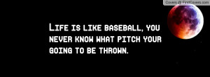 Life Is Like Baseball Quotes