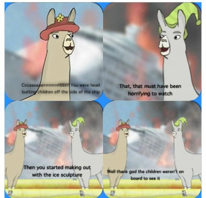 HAHAHAHA LLAMAS WITH HATS I LEGIT DIE AT THIS PART EVERY TIME.