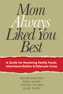 Always Liked You Best: A Guide for Resolving Family Feuds, Inheritance ...