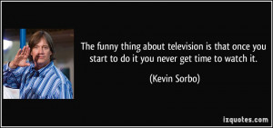 More Kevin Sorbo Quotes