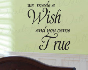 We Made Wish and You Came True Girl or Boy Room Kid Baby Nursery Wall ...