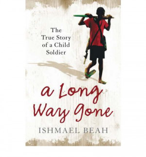 Long Way Gone: The True Story of a Child Soldier