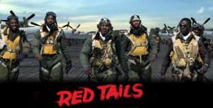 ... Red Tails, directed by Anthony Hemingway and executive produced by