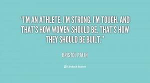 quote-Bristol-Palin-im-an-athlete-im-strong-im-tough-136573_1.png