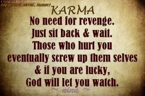 Back > Quotes For > Quotes About Karma And Revenge