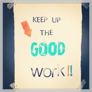 "Voor iedereen die ""goed"" werk doet!"
