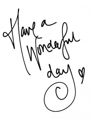 Have A Wonderful Day Have a Wonderful Day