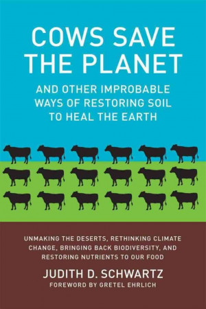 Cows Save The Planet': Soil's Secrets For Saving The Earth