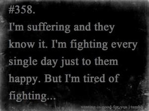 Im Tired Of Fighting Quotes Tired Of Fighting Quotes Tired