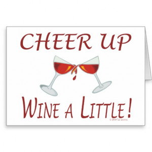 Break Up Cheer Up Quotes Break up card wine lover quote for friends ...