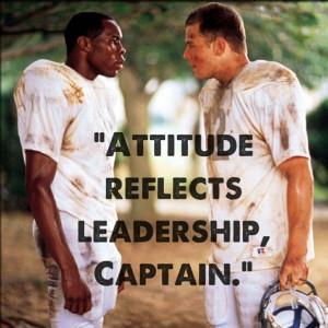 Remember the Titans: Attitude Reflects Leadership, Captain.