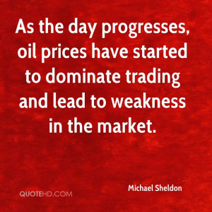 As the day progresses, oil prices have started to dominate trading and ...