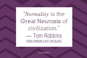 Go Back > Gallery For > Tom Robbins Quotes