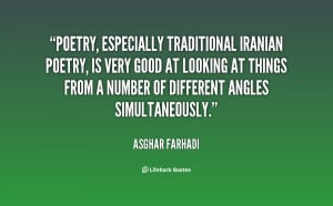 Poetry, especially traditional Iranian poetry, is very good at looking ...