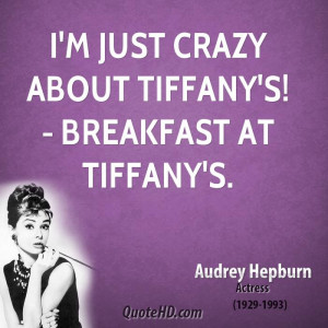 just crazy about Tiffany's! - Breakfast at Tiffany's.