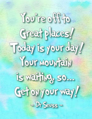 Quotes By Dr Seuss U002foh The Places You U0027ll Go ~ Oh the Places ...