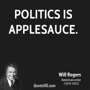 Will Rogers Politics Quotes