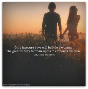 ... belittle a woman. The greatest way to
