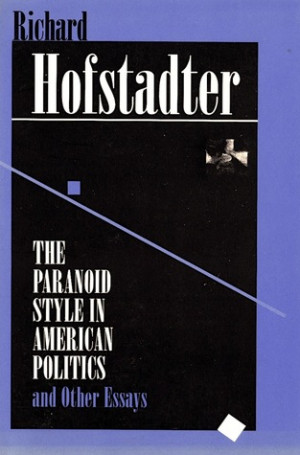 """Start by marking """"The Paranoid Style in American Politics and Other ..."""