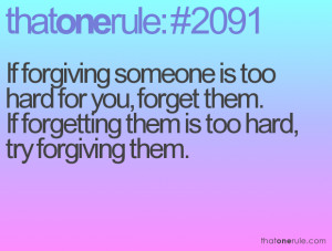 Forgiving Quotes If forgiving someone is too