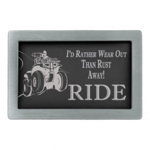 atv_funny_4_wheeling_id_rather_wear_out_ride_belt_buckle ...