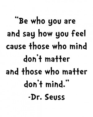 Download a printable version of the Dr. Seuss quote here .