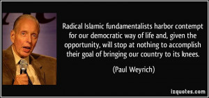 Radical Islamic fundamentalists harbor contempt for our democratic way