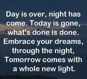 Day is over, night has come