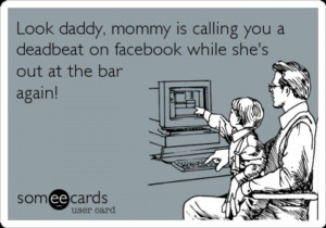 Deadbeat Mom Photos Quotes | Deadbeat moms!